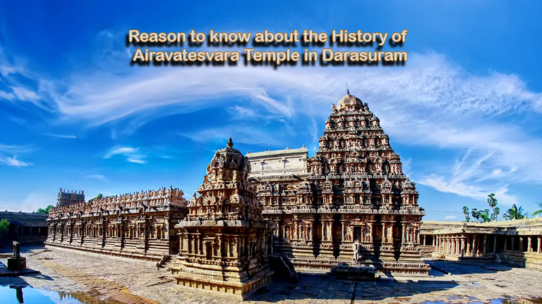 Reason to know about the History of Airavatesvara Temple in Darasuram